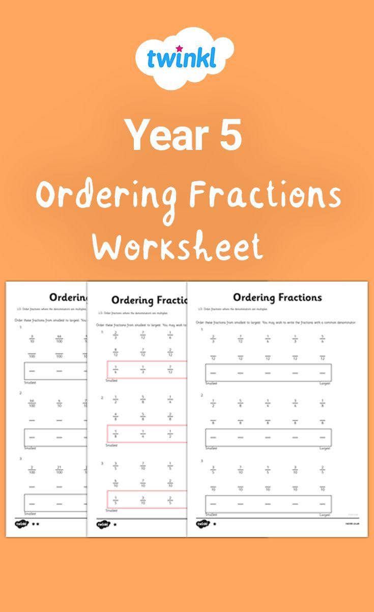 Year 5 Ordering Fractions Worksheet This Fantastic Set Of