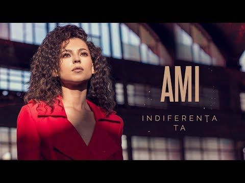 Ami - Indiferenta ta (Official Video Full HD)