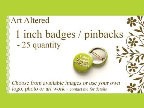 Custom Button Pins 1 inch 25, 50, 75 or 100 quantity Personalized photo logo graphics promotional-Art Altered
