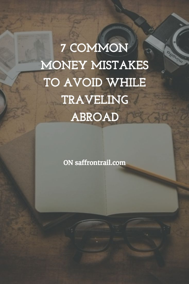 7 Common Money Mistakes To Avoid While Travelling Abroad Money mistakes to avoid while traveling abroad for stress-free smart travel!