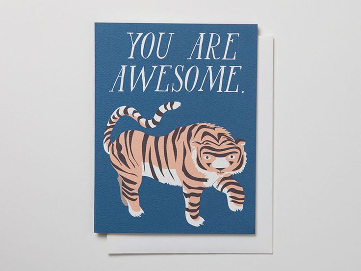 You Are Awesome Notecard with Tiger by Banquet on Etsy https://www.etsy.com/listing/126171576/you-are-awesome-notecard-with-tiger