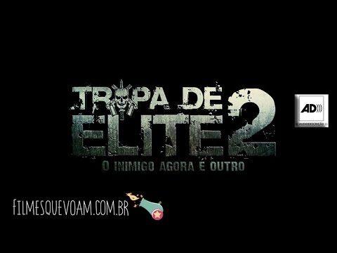 Tropa de Elite 2 - O Inimigo Agora é Outro [Audiodescrição]