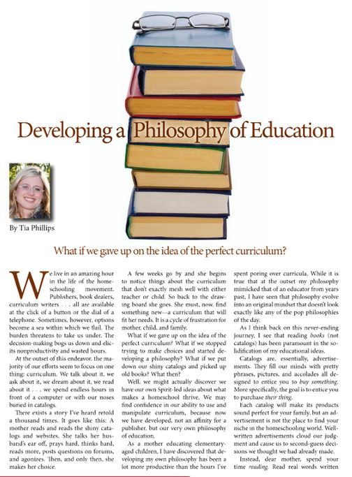 developing a philosophy of education How do you develop a philosophy of education read books talk to friends get online and page through hundreds of websites yes all of those for a long time.