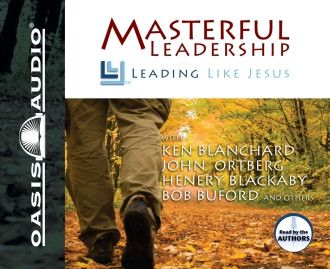 Masterful Leadership By Ken Blanchard, John Ortberg, Henry Blackaby, and Bob Buford CD
