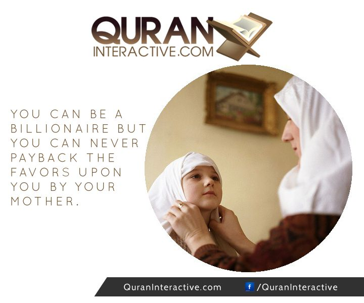 We can never pay back the favours upon us by our mothers. ~ May Allah forgive and bless our mama (and us too!) with Jannah ameen