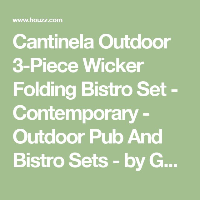 Cantinela Outdoor 3-Piece Wicker Folding Bistro Set - Contemporary - Outdoor Pub And Bistro Sets - by GDFStudio