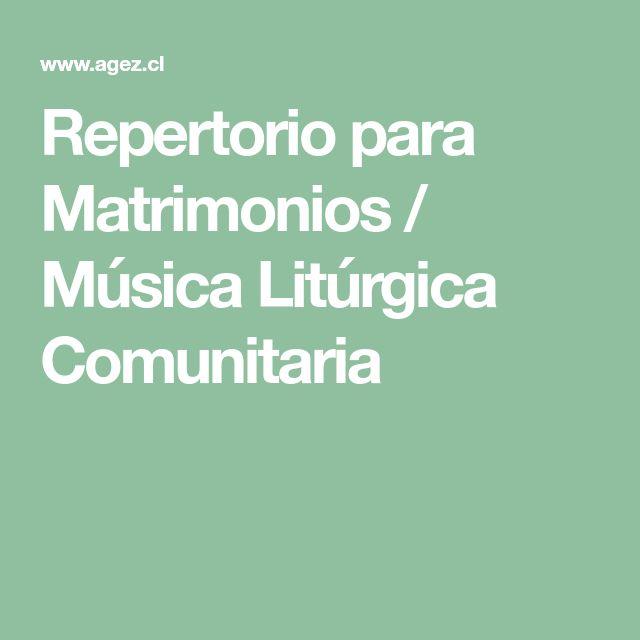 Repertorio para Matrimonios / Música Litúrgica Comunitaria