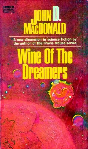 Wine of the Dreamers: John D. MacDonald: 9780449138762: Amazon.com: Books