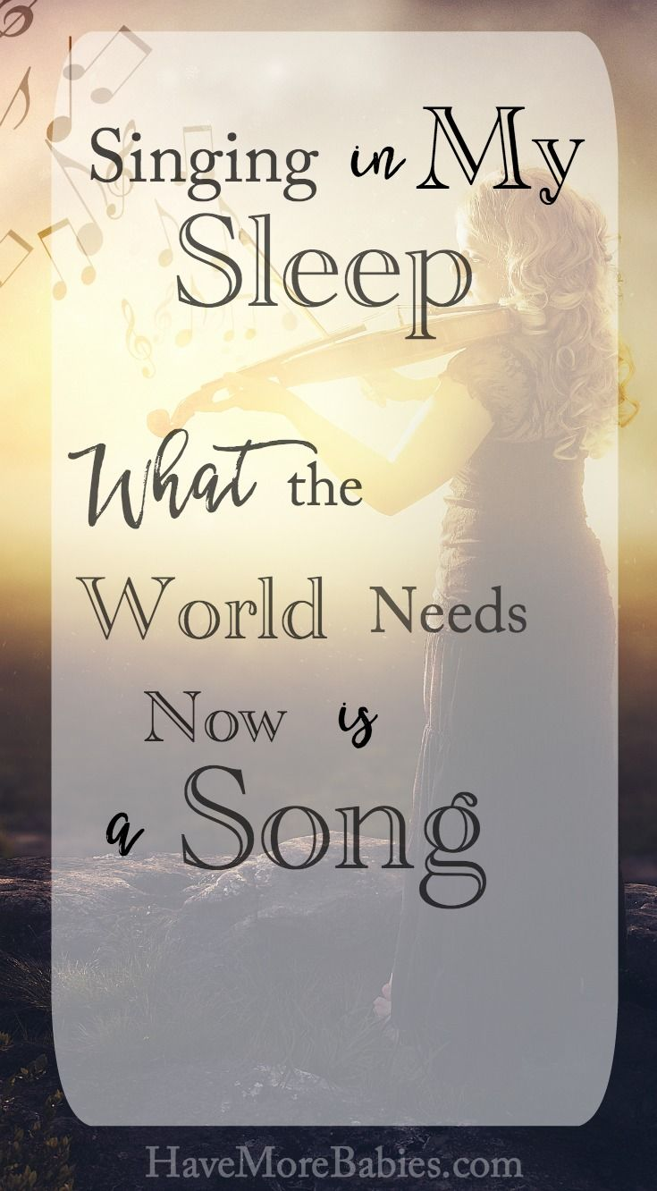 Singing In My Dreams – What The World Needs Now Is A Song