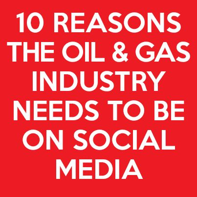 10 reasons why the Oil and Gas Industry needs to be on Social Media - Viral In Nature