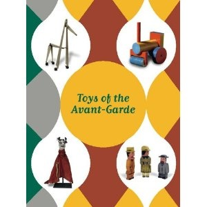 """Toys of the Avant-Garde"" (catalog of the same named exhibit at Museo Picasso Malaga) by Stals, Bordes, Perez"
