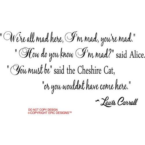 Alice In Wonderland Caterpillar Quotes: Amazon.com: #2 Alice In Wonderland We're All Mad Here, I'm