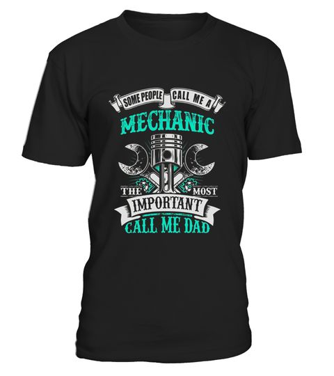 "# Mechanic Dad Gift .  100% Printed in the U.S.A - Ship Worldwide*HOW TO ORDER?1. Select style and color2. Click ""Buy it Now""3. Select size and quantity4. Enter shipping and billing information5. Done! Simple as that!!!Tag: Mechanic, Diesel Mechanic, Aircraft Mechanic, Auto Mechanic, Motorcycle Mechanic, Engine Mechanic, Repairman, handyman, Mechanical Engineer, Helicopter mechanic, grease monkey, fitterman, repairman or wrench lover"