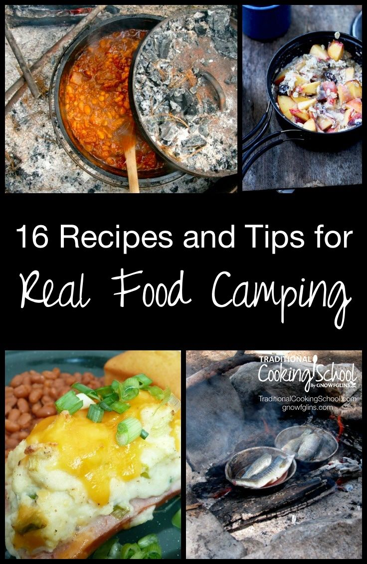 """16 Recipes and Tips for Real Food Camping 