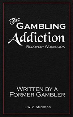 best gambling addictions images gambling  the gambling addiction recovery workbook written by a former gambler