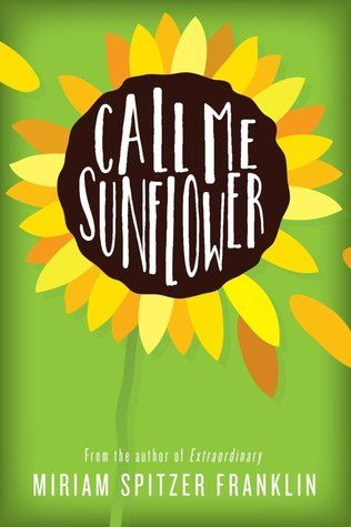 """Author Guest Post!: """"How Do You Engage Restless Fourth Graders During the Last Weeks of School? With a Good Book, Of Course!"""" by Miriam Spitzer Franklin, Author of Call Me Sunflower"""