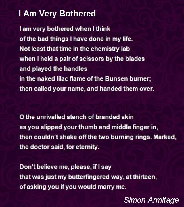 I Am Very Bothered Poem by Simon Armitage - Poem Hunter