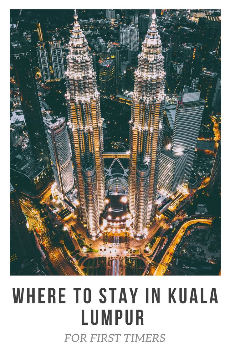 Where to stay in Kuala Lumpur for first timers #Malaysia