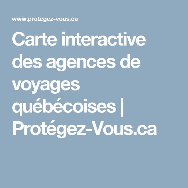 Carte interactive des agences de voyages québécoises | Protégez-Vous.ca