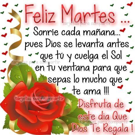Feliz Martes … Sonríe cada mañana … Pues Dios se levanta antes que tú y cuelga el sol para que sepas lo mucho que te ama !!! Disfruta de este día que Dios te regala !!! Bendiciones