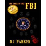 TOP CASES of The FBI (World Book Awards Winner 2012) (Kindle Edition)By RJ Parker
