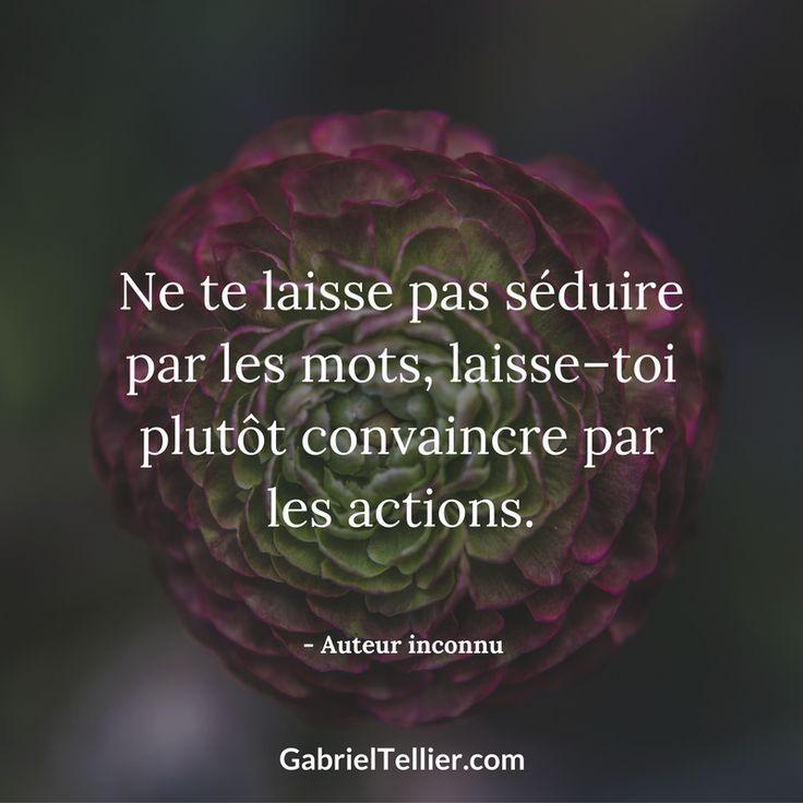 Ne te laisse pas séduire par les mots, laisse-toi plutôt convaincre par les actions. #citation #citationdujour #proverbe #quote #frenchquote #pensées #phrases #french #français
