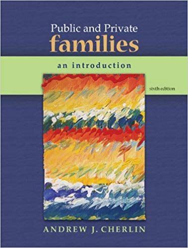 Public and private families: an introduction: andrew j. Cherlin.