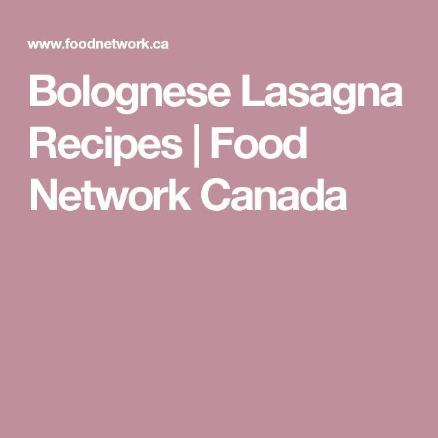 Bolognese Lasagna Recipes | Food Network Canada