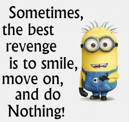 Minions Fans Images - sometimes the best revenge minion ...