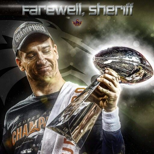 Farewell Peyton Manning! Thanks for the memories