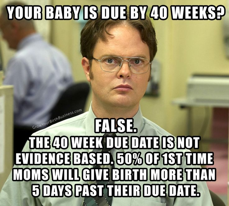 Doula humor, midwife humor, pregnancy, due dates, induction. http://evidencebasedbirth.com/evidence-on-inducing-labor-for-going-past-your-due-date/ http://growyourbirthbusiness.com http://bloomsolutions.biz