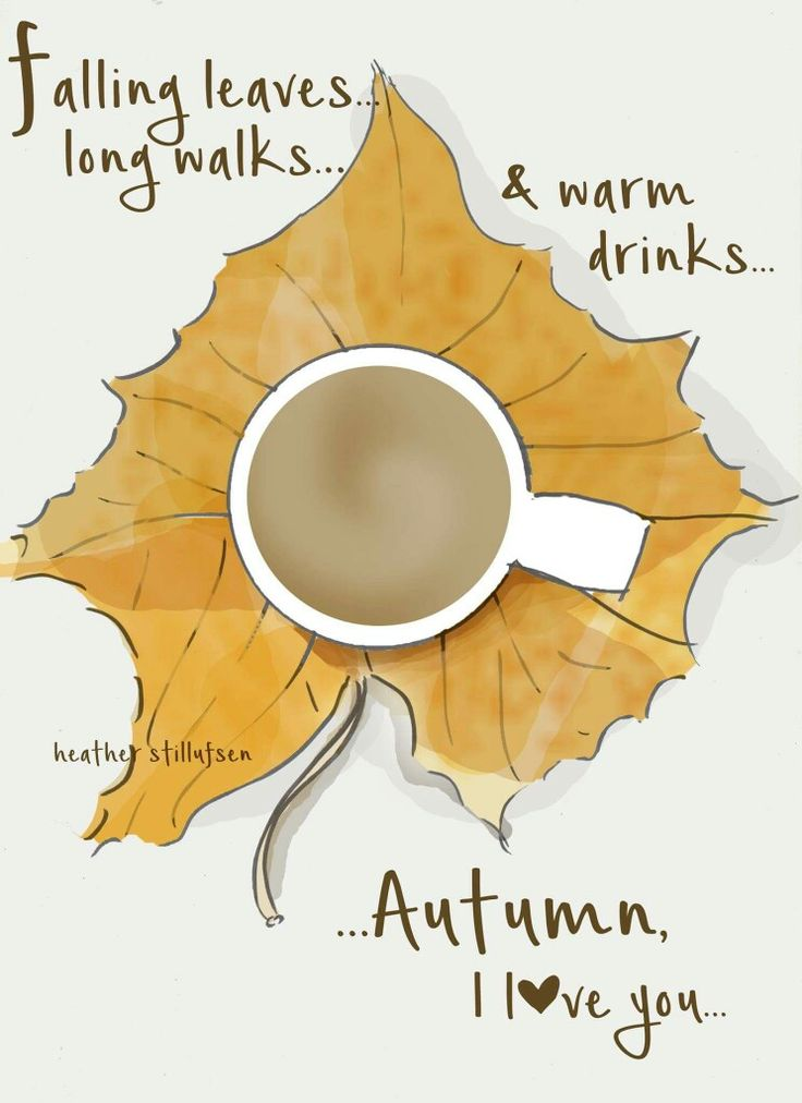 Falling leaves...long walks...and warm drinks...Autumn...I love YOU! - xx Rose Hill Designs by Heather Stilufsen