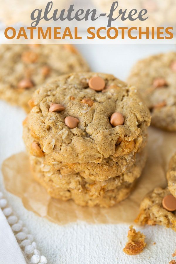 Gluten-Free Oatmeal Scotchies | Recipe in 2020 (With ...