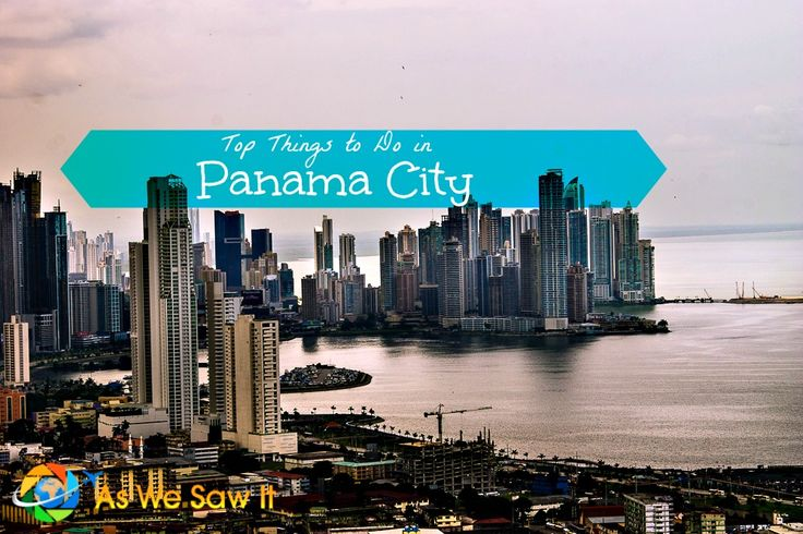 A list of top things to do in Panama City Panama, based on the feedback we received from our visitors.