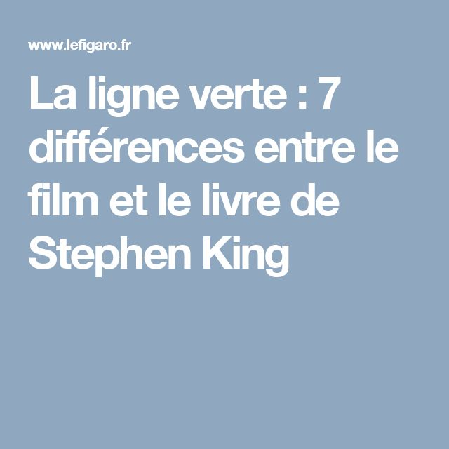 La ligne verte : 7 différences entre le film et le livre de Stephen King