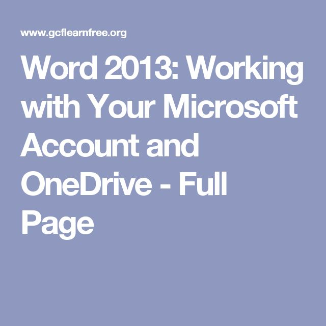 Word 2013: Working with Your Microsoft Account and OneDrive - Full Page
