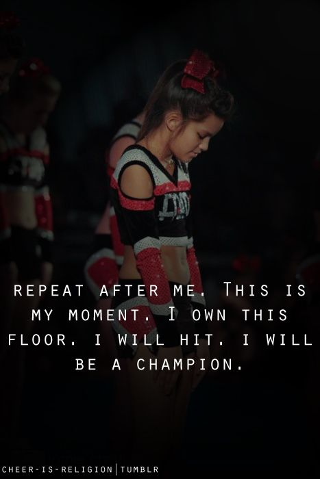 Repeat after me, this is my moment. I own this floor. I will hit. I will be a champion.