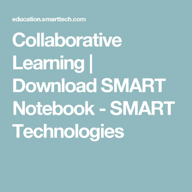 Collaborative Learning | Download SMART Notebook - SMART Technologies