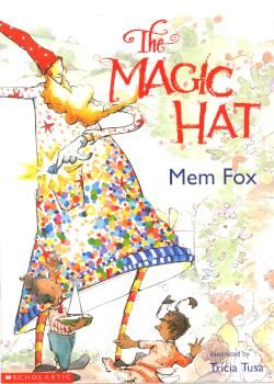The Magic Hat - Mem Fox - A magic hat tumbles into town, wreaking havoc wherever it lands. Acclaimed author Mem Fox has created a charming tale of enchantment and chaos. The twists and turns in her rhyming text are perfectly complemented by delightful, fun-filled illustrations.