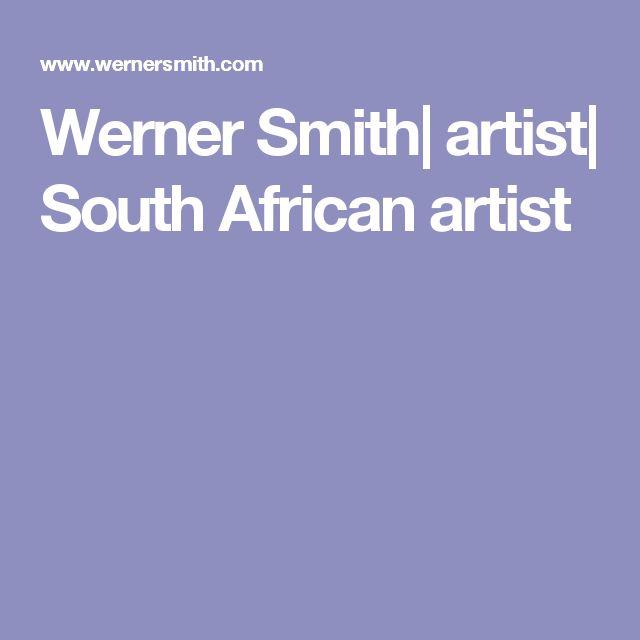 Werner Smith| artist| South African artist