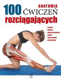 Anatomia. 100 ćwiczeń rozciągających - Seijas Guillermo | Książka w Sklepie EMPIK.COM