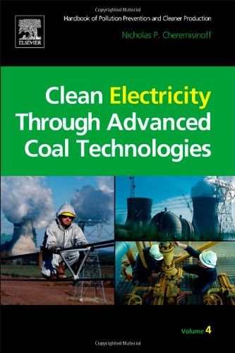 Clean Electricity Through Advanced Coal Technologies: Handbook of Pollution Prevention and Cleaner P