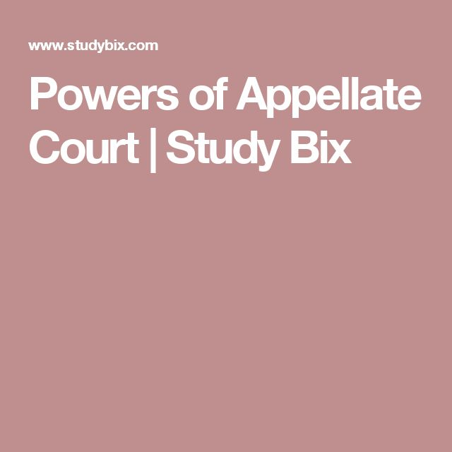 Powers of Appellate Court | Study Bix
