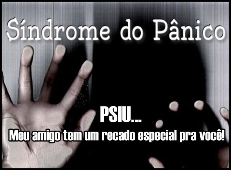 Síndrome do Pânico - Psiu meu amigo tem um recado especial pra você   Lu...