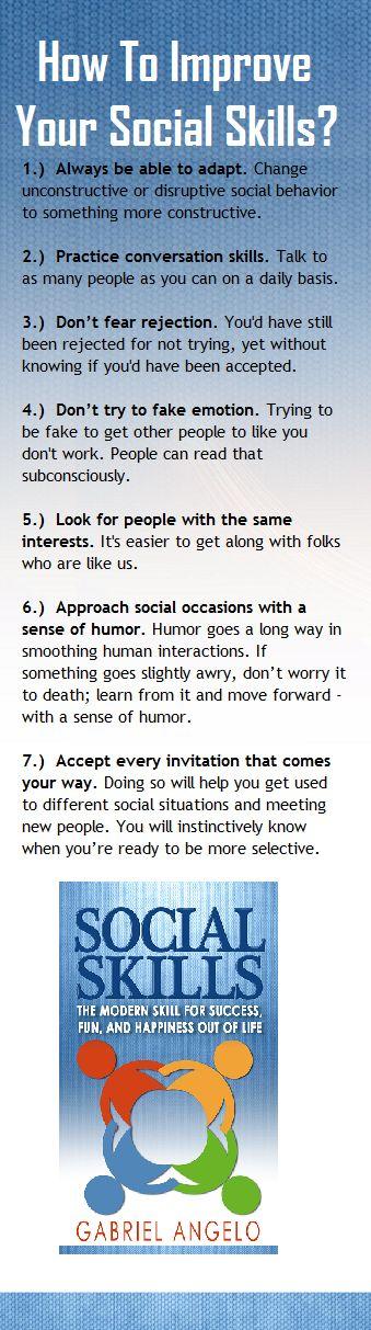 How to Improve Your Social Skills?  http://www.amazon.com/dp/B00JLNOX5A/