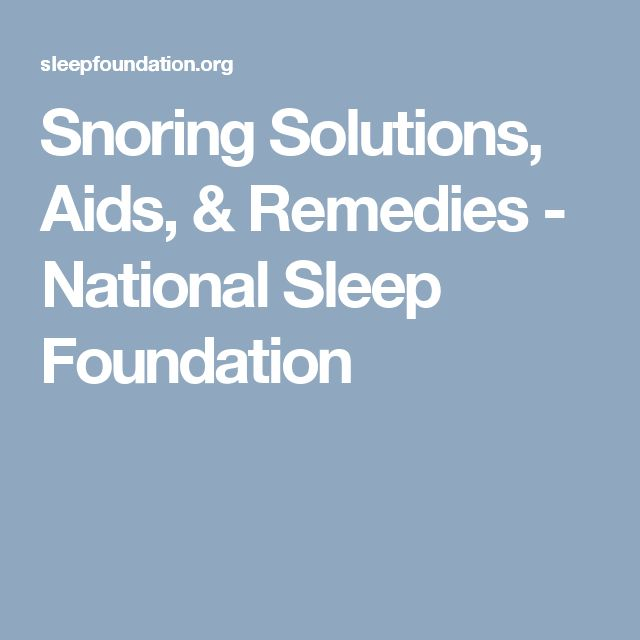 Snoring Solutions, Aids, & Remedies - National Sleep Foundation