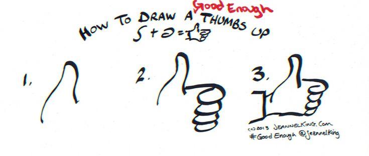 Draw a #GoodEnough Thumbs Up! #GraphicFacilitation #GraphicRecording #GraphicFacilitator