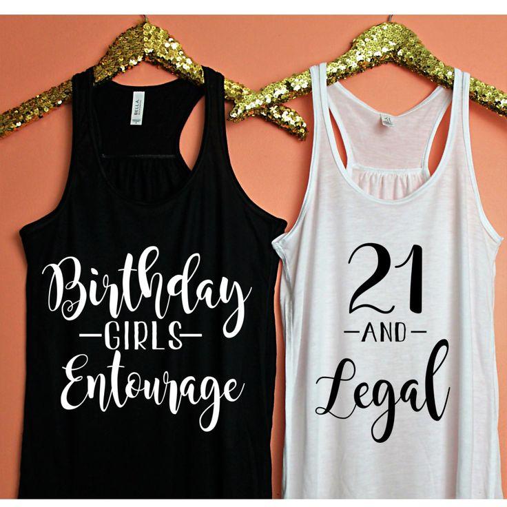 21 and legal, Birthday Girls Entourage, birthday tank, 21st birthday, 30th birthday, birthday shirt, birthday girls entourage by ShopatBash on Etsy