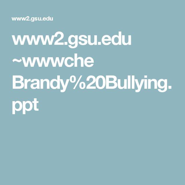 www2.gsu.edu ~wwwche Brandy%20Bullying.ppt