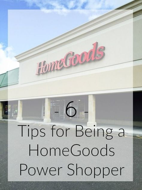 Good advice for shopping at HomeGoods, TJ Maxx, or Marshalls